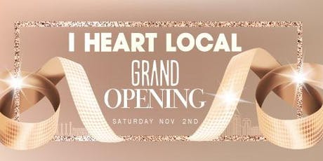Grand Opening Weekend: I Heart Local tickets