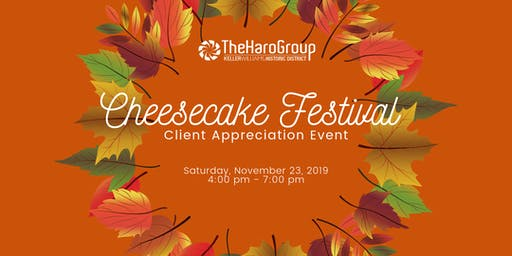 The Haro Group's 9th Annual Cheesecake Festival