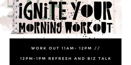 IGNITE YOUR MORNING WORK OUT tickets