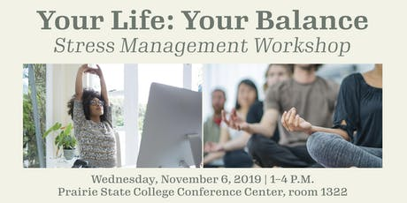 Your Life:  Your Balance - Stress Management Workshop tickets