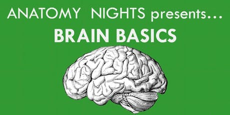 Anatomy Nights Brain Basics tickets