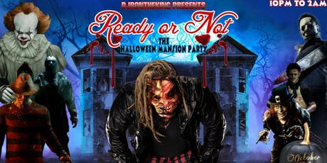 DJRONTHEKING X RATEDRKINGS PRESENTS READY OR NOT HALLOWEEN MANSION PARTY tickets