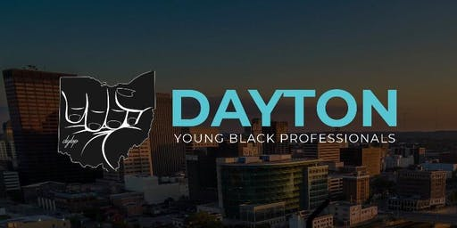 Dayton Young Black Professionals Black Excellence Weekend