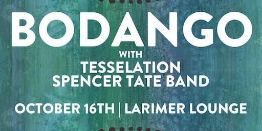 Bodango / Tesselation / Spencer Tate Band
