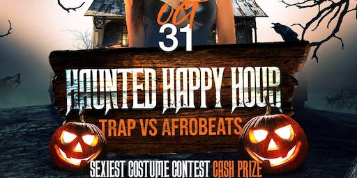 """""""THE HAUNTED HAPPY HOUR"""" (TRAP VS REGGAE) THE HALLOWEEN COSTUME HAPPY HOUR (SPONSORED BY PATRON) FREE ADMISSION FOR EVERYONE WITH RSVP"""
