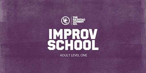 Adult Improv Comedy Classes, Level One (WINTER 2020, SIX WEEK COURSE)