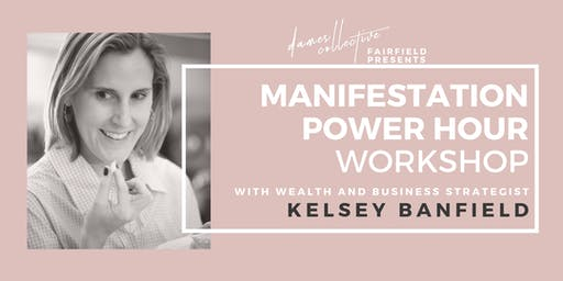 Dames Collective & Kelsey Banfield: Wealth Manifestation Power Hour