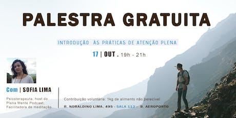 Palestra Gratuita - Introd. às Práticas da Atenção Plena ingressos