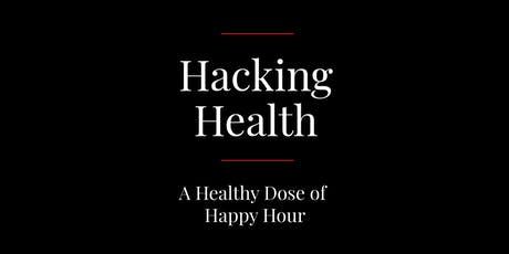 Hacking Health |  A Healthy Dose of Happy Hour tickets