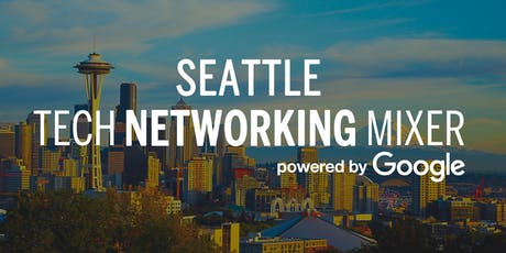 Seattle Startup and Tech Mixer powered by Google tickets