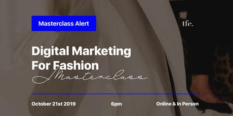DIGITAL MARKETING FOR FASHION - MASTERCLASS (LEARN IN PERSON OR ONLINE) tickets