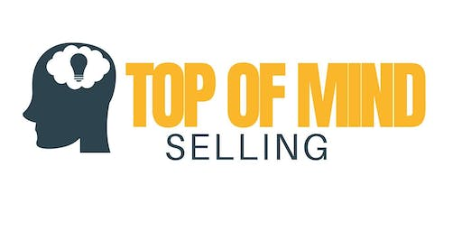 Top of Mind Selling