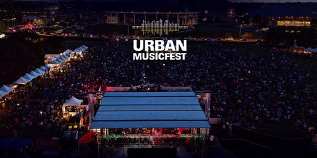Urban Music Festival -EARLY BIRD VIP- March 27-28, 2020 tickets