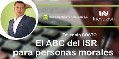 Taller sin Costo ABC del ISR para Personas Morales