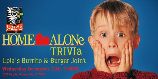 Home Alone Trivia at Lola's Burger & Burrito Joint