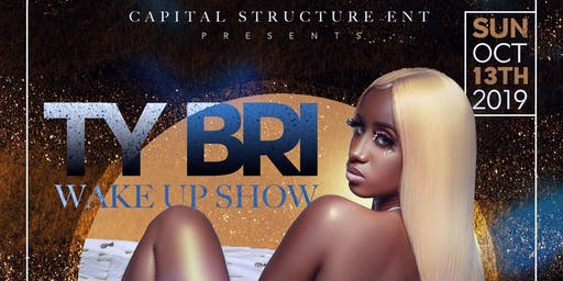 """Ty Bri """"Wake Up"""" Release Party"""