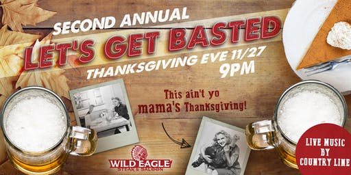 Let's Get Basted at Wild Eagle Steak & Saloon