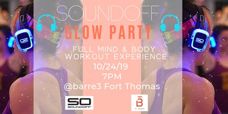 Sound Off Glow Party at the Barre with barre3 Fort Thomas tickets