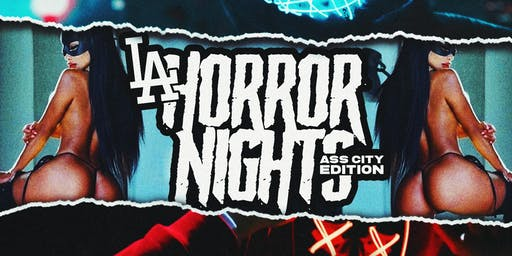 LA Horror Nights (Ass City Edition)