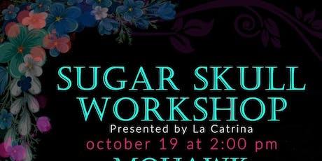 Sugar Skull Workshop @ Mohawk (Indoor) tickets