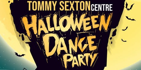 Tommy Sexton Centre Halloween Dance Party tickets