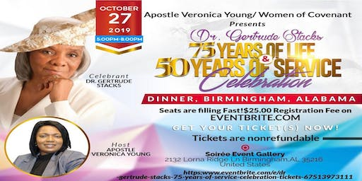 DR. GERTRUDE STACKS 75 YEARS OF LIFE 50 YEARS OF SERVICE CELEBRATION