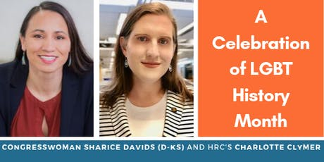 Celebrate LGBT History Month with Rep. Sharice Davids & Charlotte Clymer tickets