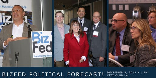 BizFed's 7th Annual Political Forecast Luncheon (MEMBERS ONLY)