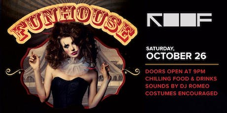 ROOF PRESENTS: A FUNHOUSE HALLOWEEN PARTY tickets
