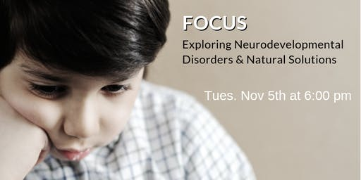 FOCUS: Exploring Neurodevelopmental Disorders and Natural Solutions