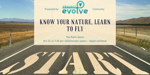 Know Your Nature, Learn to Fly