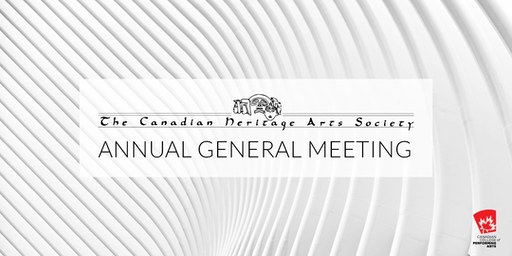 Canadian Heritage Arts Society Annual General Meeting (2019)