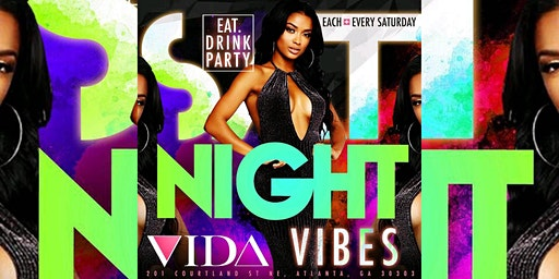 VIDA LOUNGE Saturdays #SNV..FREE entry with RSVP   FREE BIRTHDAY PACKAGES
