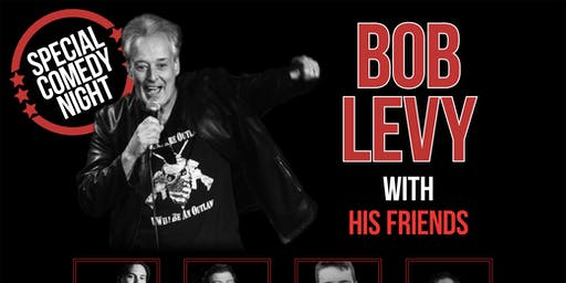 Local Legend of Comedy Bob Levy and Friends