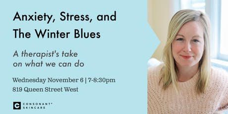 Anxiety, Stress and The Winter Blues - A therapist's take on what we can do tickets