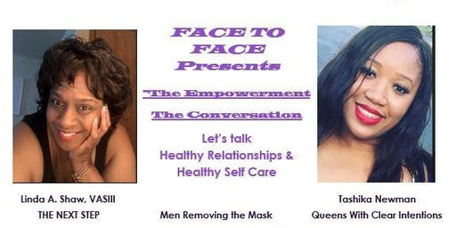 Face To Face Presents: The Empowerment! The Conversation!