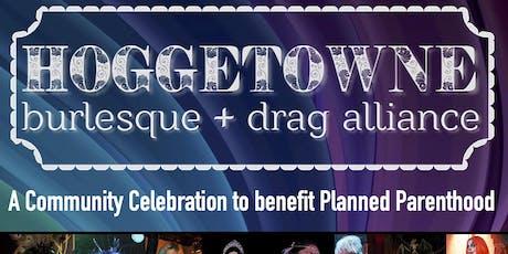 The 4th Annual Hoggetowne Burlesque & Drag Alliance Showcase tickets