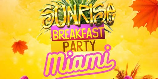 SUNRISE BREAKFAST PARTY MIAMI - THANKSGIVING EDITION