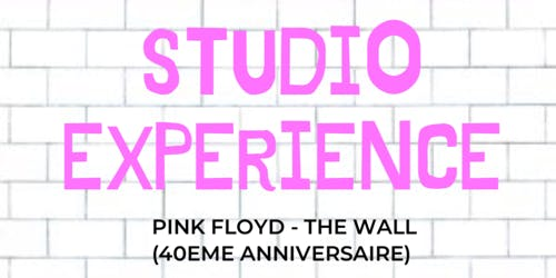 Studio Experience : Pink Floyd «The Wall»