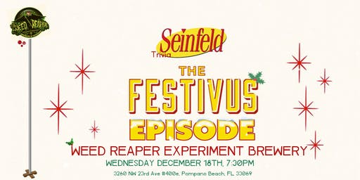 Seinfeld Festivus Trivia at Weed Reaper Experiment Brewery & Taproom