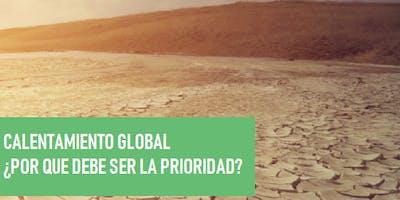 Calentamiento global ¿Porqué debe ser la prioridad?