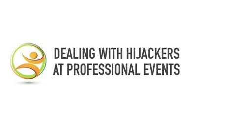 Dealing with Hijackers at Professional Events tickets