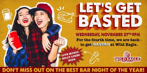 Let's Get Basted at Wild Eagle Saloon!