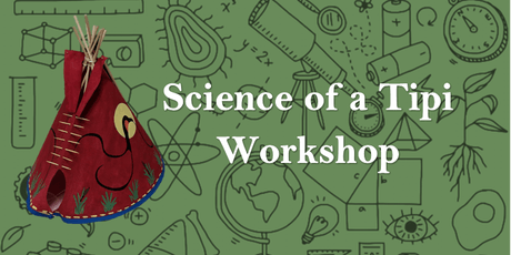 Science of a Tipi Workshop tickets