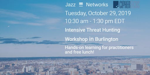 Free Threat Hunting Workshop! Have fun, food and network with your peers