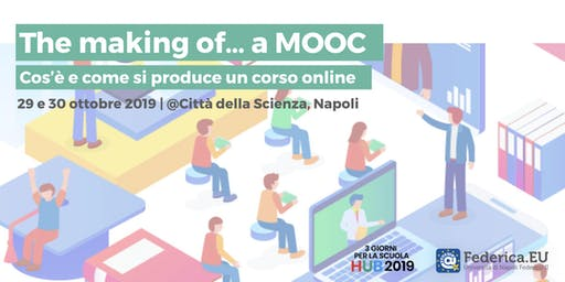 The making of… a MOOC. Cos'è e come si produce un corso online.
