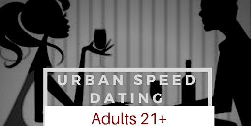 Urban speed dating 21+