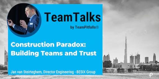 Construction Paradox - Building Teams and Trust