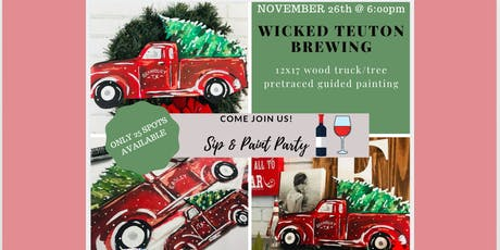 Wood Truck & Tree Paint & Sip @ Wicked Teuton tickets
