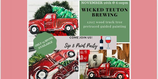 Wood Truck & Tree Paint & Sip @ Wicked Teuton
